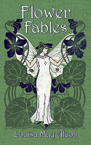 9780486793894: Flower Fables (Dover Children's Classics)