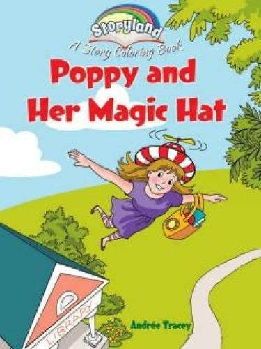 Storyland: Poppy and Her Magic Hat: A Story Coloring Book (Dover Coloring Books): Andrà e Tracey