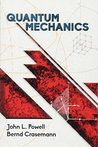 Quantum Mechanics (reprint, 1961): John L. Powell