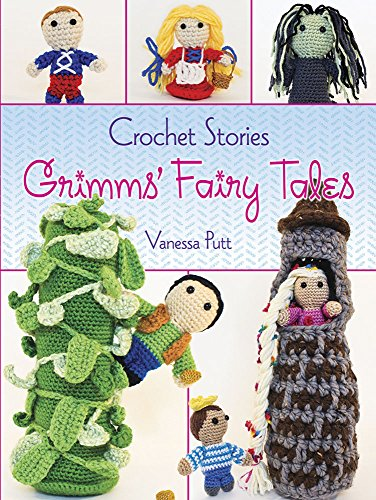 9780486794617: Crochet Stories: Grimms' Fairy Tales (Dover Knitting, Crochet, Tatting, Lace)