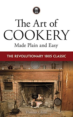 The Art of Cookery Made Plain and: Glasse, Hannah