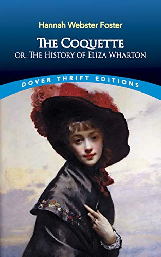 9780486796192: The Coquette: or, The History of Eliza Wharton (Dover Thrift Editions)