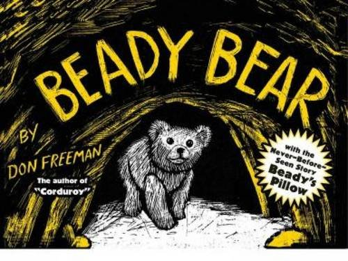 Beady Bear: with the Never-Before-Seen Story Beady's Pillow: Freeman, Don