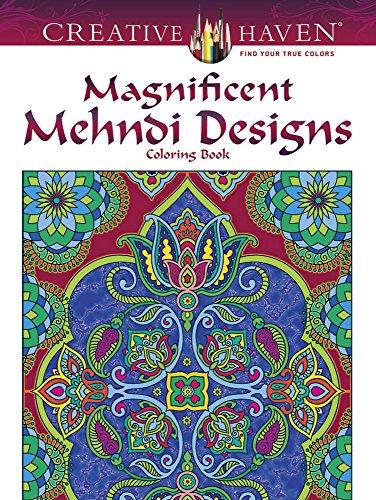 9780486797915: Creative Haven Magnificent Mehndi Designs Coloring Book (Adult Coloring)