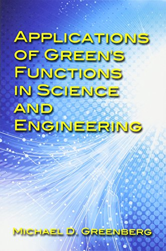 9780486797960: Applications of Green's Functions in Science and Engineering
