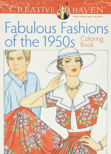 9780486799063: Creative Haven Fabulous Fashions of the 1950s Coloring Book (Creative Haven Coloring Books)