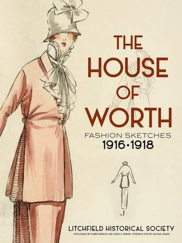 9780486799247: The House of Worth: Fashion Sketches, 1916-1918 (Litchfield Historical Society)