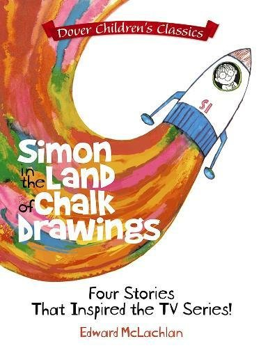 9780486801032: Simon in the Land of Chalk Drawings: Four Stories That Inspired the TV Series! (Dover Children's Classics)