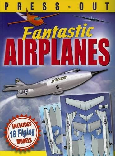 9780486801278: Fantastic Press-Out Flying Airplanes: Includes 18 Flying Models
