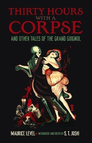 9780486802329: Thirty Hours with a Corpse: and Other Tales of the Grand Guignol (Dover Horror Classics)