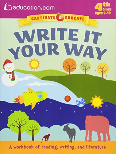 Write It Your Way: A workbook of reading, writing, and literature (Captivate & Educate): ...