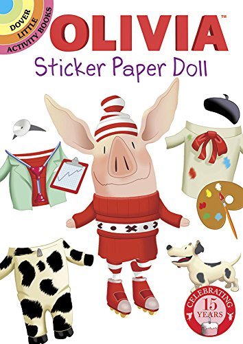 Olivia Sticker Paper Doll (Dover Little Activity Books Stickers) 9780486802770 Olivia has a great big imagination, and you can join her in many playful fantasies! This sticker paper doll comes with a wardrobe of col