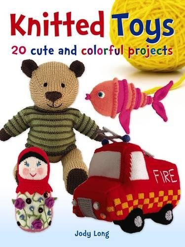 9780486802886: Knitted Toys: 20 Cute and Colorful Projects (Dover Knitting, Crochet, Tatting, Lace)
