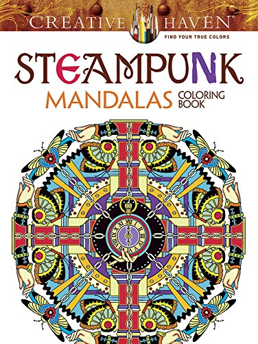 9780486803098: Creative Haven Steampunk Mandalas Coloring Book (Adult Coloring)