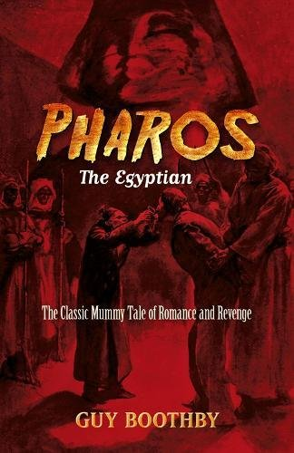 9780486803159: Pharos, the Egyptian: The Classic Mummy Tale of Romance and Revenge (Dover Horror Classics)