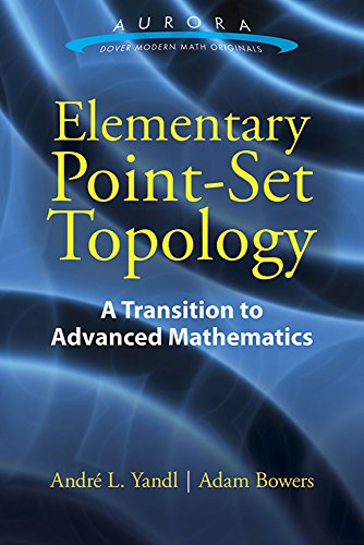 Elementary Point-Set Topology: A Transition to Advanced: Yandl, Andre L.,