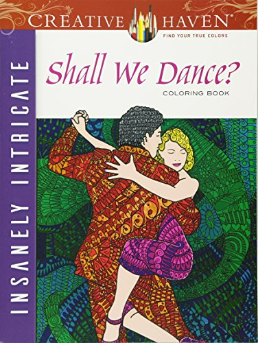 9780486804613: Creative Haven Insanely Intricate Shall We Dance? Coloring Book (Creative Haven Coloring Books)