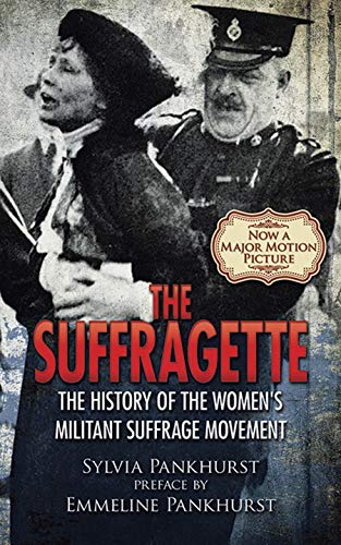 9780486804842: The Suffragette: The History of the Women's Militant Suffrage Movement