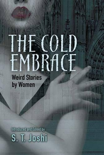 Cold Embrace: Weird Stories by Women (Paperback)