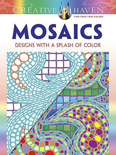 Creative Haven Mosaics: Designs with a Splash of Color (Adult Coloring)