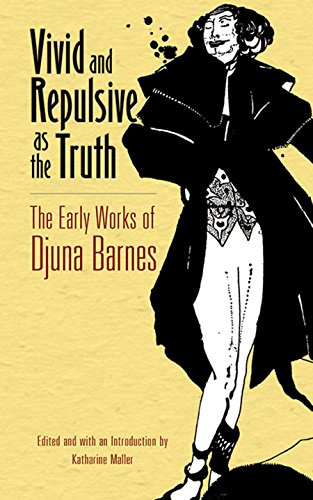 9780486805597: Vivid and Repulsive as the Truth: The Early Works of Djuna Barnes
