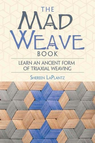 Mad Weave Book: Learn an Ancient Form: Shereen LaPlantz
