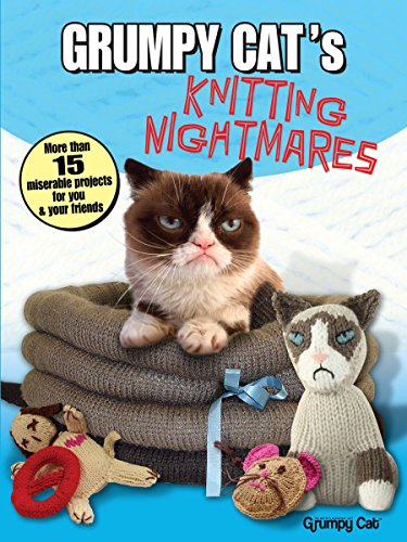 9780486806112: Grumpy Cat's Knitting Nightmares: More Than 15 Miserable Projects for You and Your Friends (Dover Knitting, Crochet, Tatting, Lace)