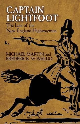 9780486806129: Captain Lightfoot: The Last of the New England Highwaymen