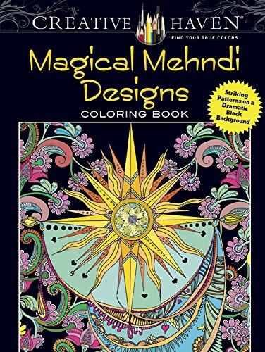 Creative Haven Magical Mehndi Designs Coloring Book: Lindsey Boylan
