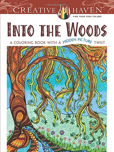 9780486806662: Creative Haven Into the Woods: A Coloring Book with a Hidden Picture Twist (Adult Coloring)