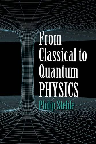 9780486806679: From Classical to Quantum Physics (Dover Books on Physics)