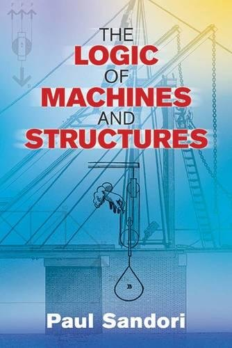 9780486807003: The Logic of Machines and Structures (Dover Books on Engineering)