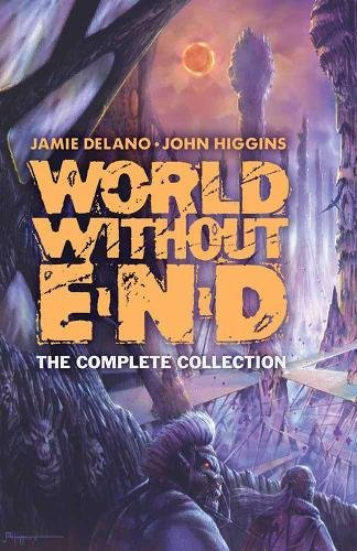 World Without End: The Complete Collection: Delano, Jamie/ Higgins,
