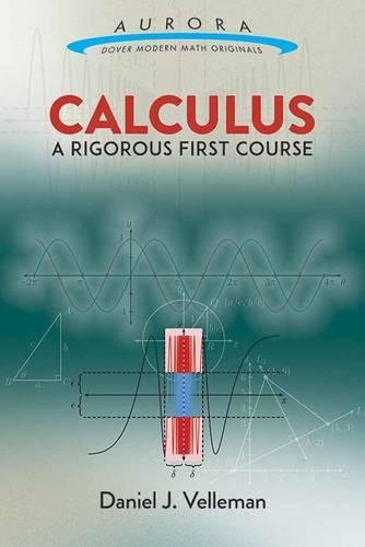 9780486809366: Calculus: A Rigorous First Course (Aurora: Dover Modern Math Originals)