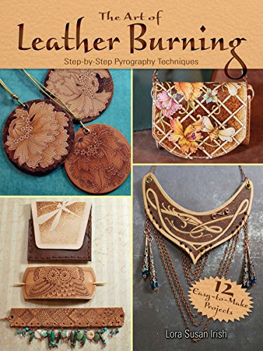 9780486809427: The Art of Leather Burning: Step-by-Step Pyrography Techniques