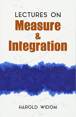 Lectures on Measure and Integration (Paperback): Harold Widom