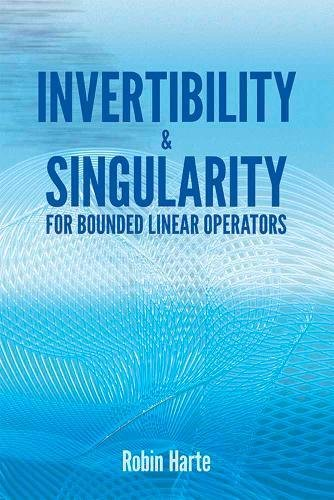 9780486810300: Invertibility and Singularity for Bounded Linear Operators (Dover Books on Mathematics)