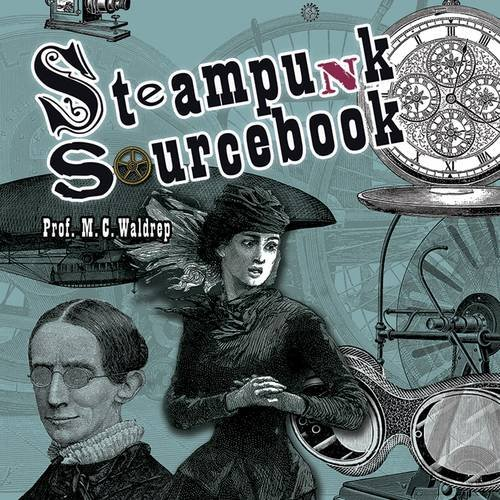 9780486811925: Steampunk Sourcebook (Dover Pictorial Archive)