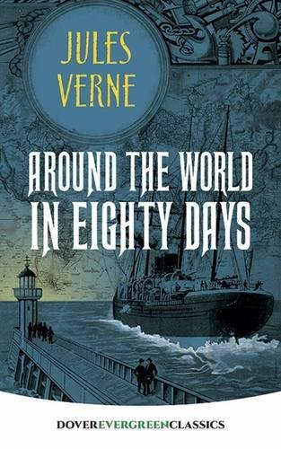 Around the World in Eighty Days (Dover: Jules Verne
