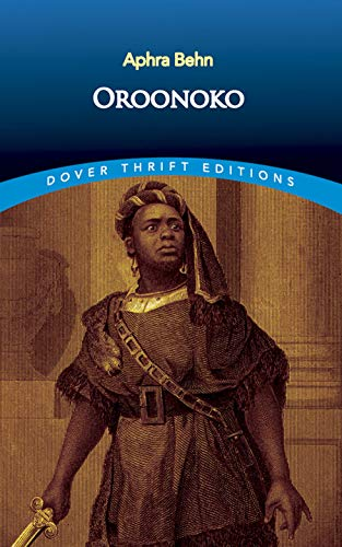 close reading of aphra behns oroonoko Guided by these questions, students will develop skills in close reading, clear writing, and crafting effective arguments  reading aphra behns oroonoko (1688) and .