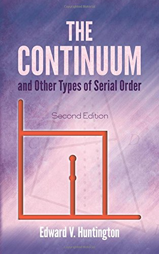 Continuum and Other Types of Serial Order: Edward V. Huntington