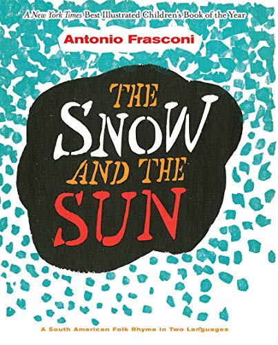 9780486816487: The Snow and the Sun / La Nieve y el Sol: A South American Folk Rhyme in Two Languages: A South American Folk Rhyme in Two Languages