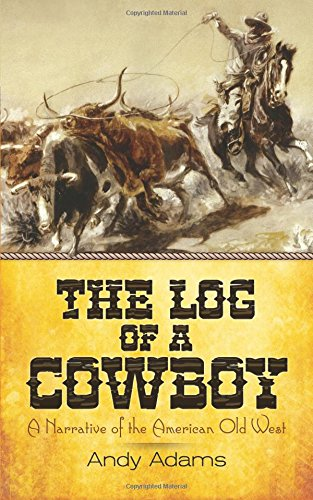 9780486817224: The Log of a Cowboy: A Narrative of the American Old West