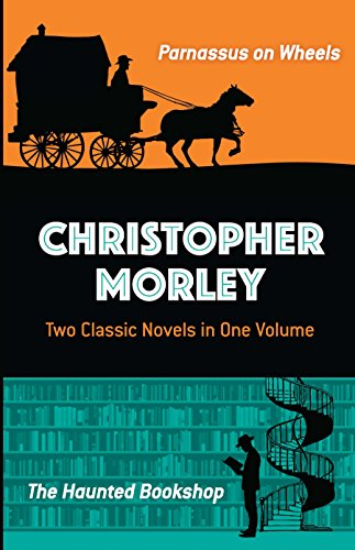 Christopher Morley: Two Classic Novels in One: Christopher Morley