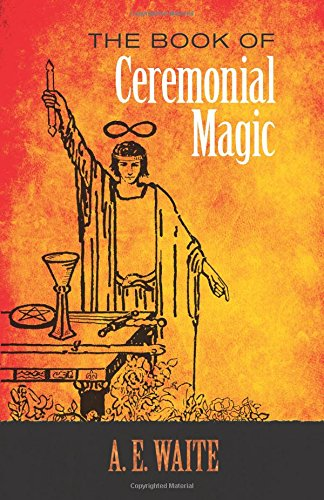 9780486818054: The Book of Ceremonial Magic (Dover Occult)