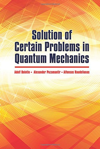 Solution of Certain Problems in Quantum Mechanics: Bolotin, A.; Pozamantir,
