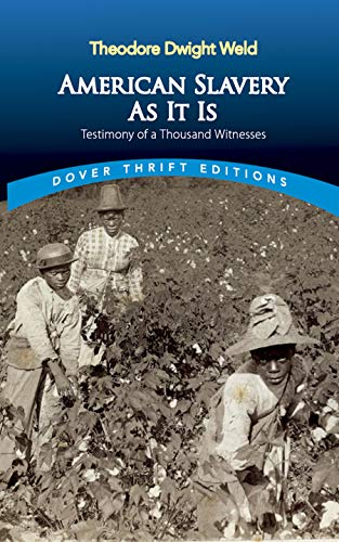 9780486819266: American Slavery As It Is: Selections from the Testimony of a Thousand Witnesses (Dover Thrift Editions)