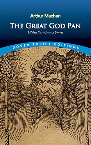 The Great God Pan & Other Classic: Arthur Machen