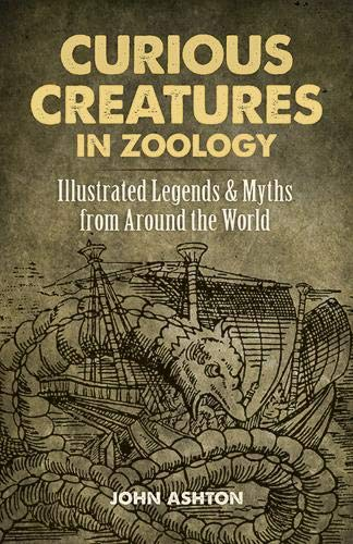 9780486823805: Curious Creatures in Zoology: Illustrated Legends and Myths from Around the World