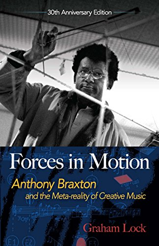 9780486824093: Forces in Motion: Anthony Braxton and the Meta-reality of Creative Music